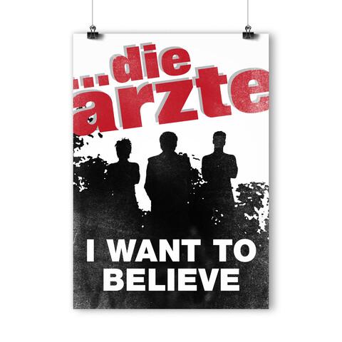 I Want To Believe von die ärzte - Poster Din A1 jetzt im die aerzte shop Shop